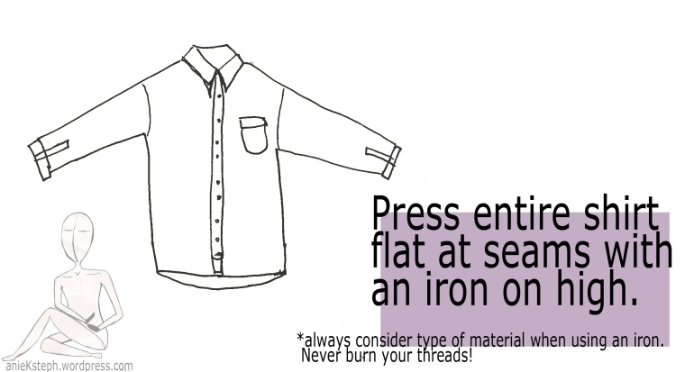 Press entire shirt flat at seams with iron on high- always consider the type of material when using an iron. Never burn your threads!